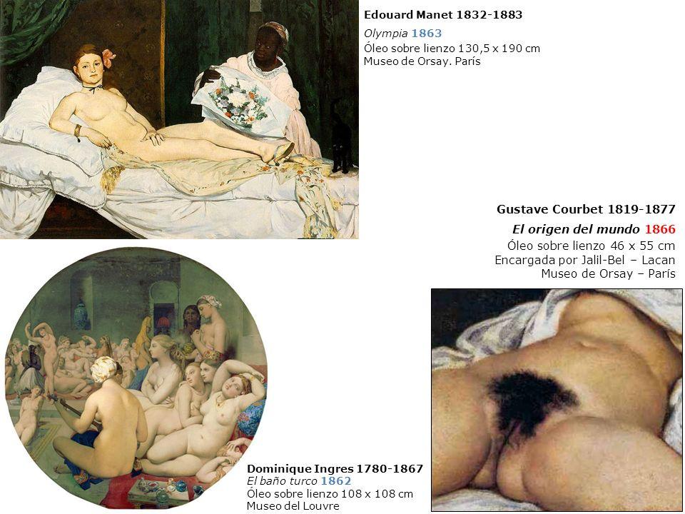 Gustave Courbet 1819-1877 El origen del mundo 1866 Óleo sobre lienzo 46 x 55 cm Encargada por Jalil-Bel – Lacan Museo de Orsay – París Edouard Manet 1