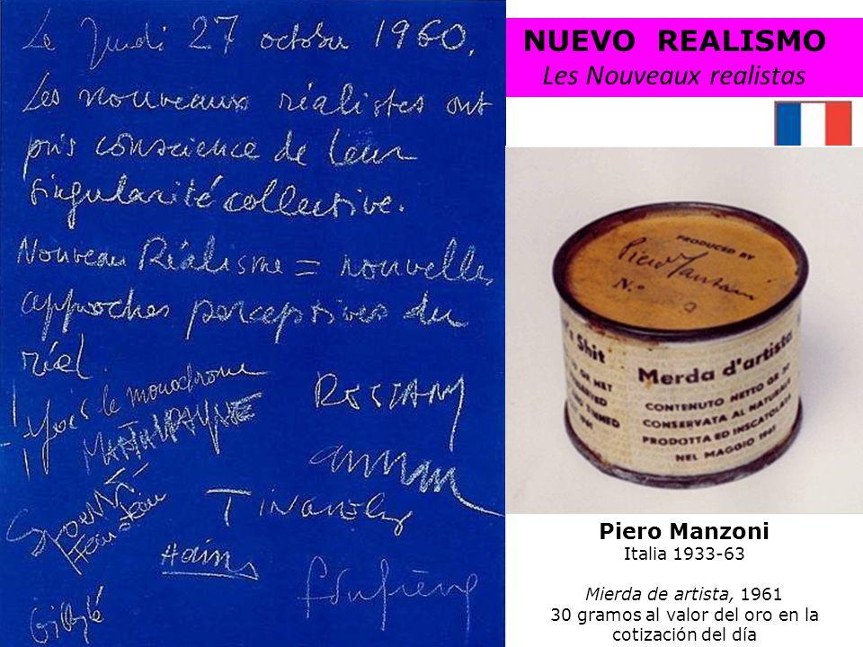 Pierre Restany Francia 1930-2003 Crítico de arte creador del Manifiesto del Nuevo Realismo NUEVO REALISMO Les Nouveaux realistas 1960: Primer manifies
