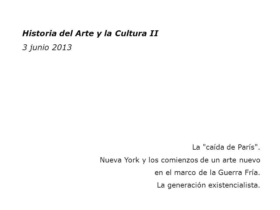 Historia del Arte y la Cultura II 2 junio 2011 Historia del Arte y la Cultura II 3 junio 2013 La