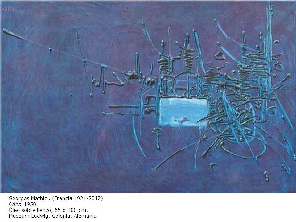 Georges Mathieu (Francia 1921-2012) Dâna-1958 Óleo sobre lienzo, 65 x 100 cm. Museum Ludwig, Colonia, Alemania