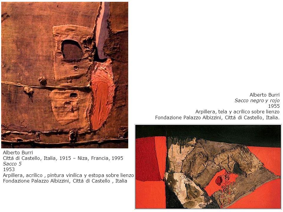 Alberto Burri Cittá di Castello, Italia, 1915 – Niza, Francia, 1995 Sacco 5 1953 Arpillera, acrílico, pintura vinílica y estopa sobre lienzo Fondazion