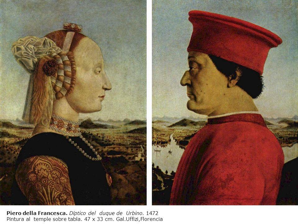 Piero della Francesca. Díptico del duque de Urbino. 1472 Pintura al temple sobre tabla. 47 x 33 cm. Gal.Uffizi,Florencia