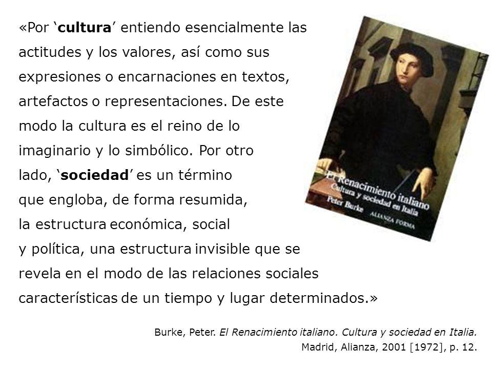 «Por cultura entiendo esencialmente las actitudes y los valores, así como sus expresiones o encarnaciones en textos, artefactos o representaciones. De