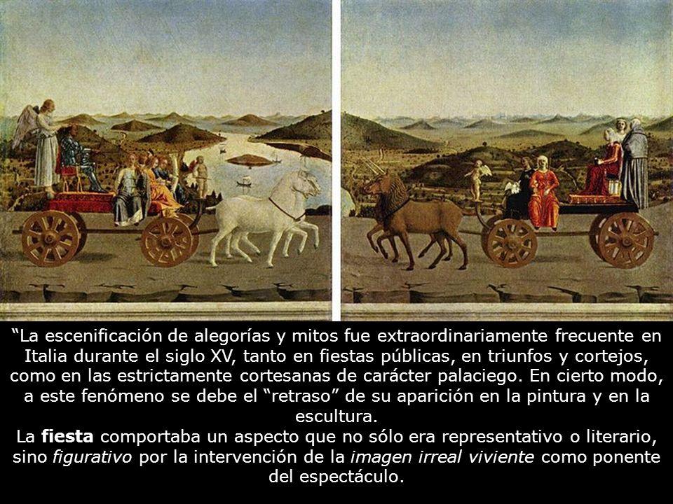 La escenificación de alegorías y mitos fue extraordinariamente frecuente en Italia durante el siglo XV, tanto en fiestas públicas, en triunfos y corte