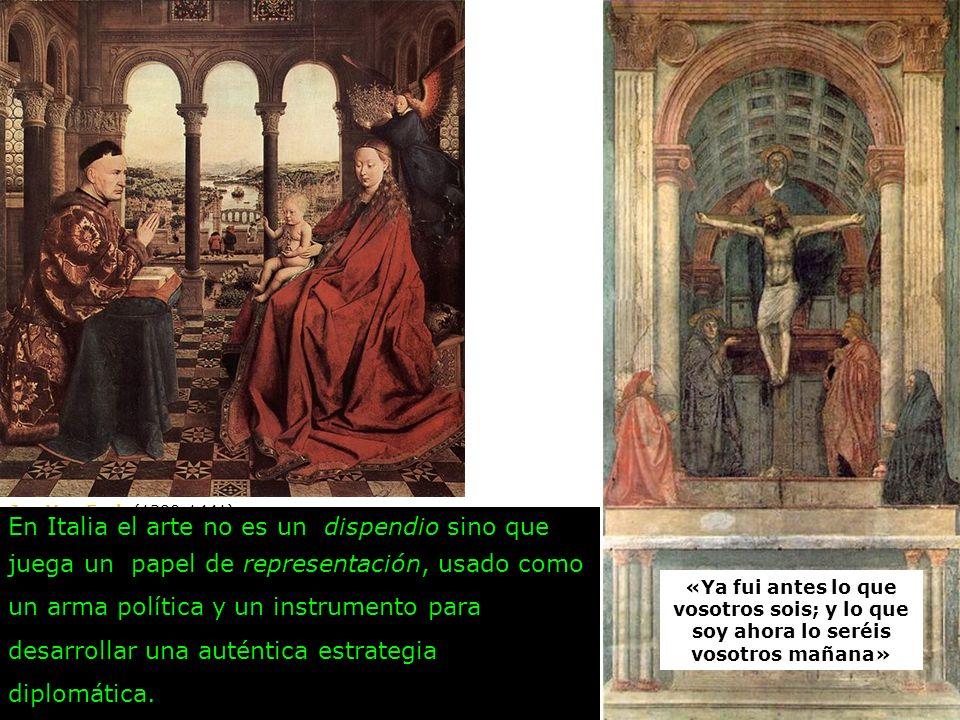 Masaccio La Trinidad 1426-28 Pintura al fresco (680 x 475 cm aprox.) Iglesia de Santa María Novella, Florencia «Ya fui antes lo que vosotros sois; y l
