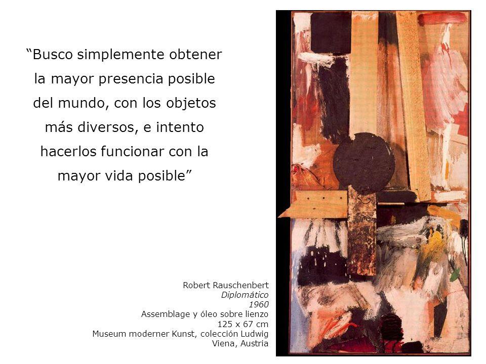 Robert Rauschenbert Diplomático 1960 Assemblage y óleo sobre lienzo 125 x 67 cm Museum moderner Kunst, colección Ludwig Viena, Austria Busco simplemen