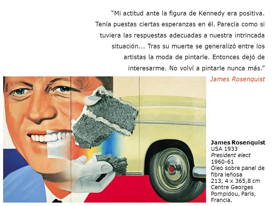 James Rosenquist USA 1933 President elect 1960-61 Óleo sobre panel de fibra leñosa 213, 4 x 365,8 cm Centre Georges Pompidou, París, Francia. Mi actit