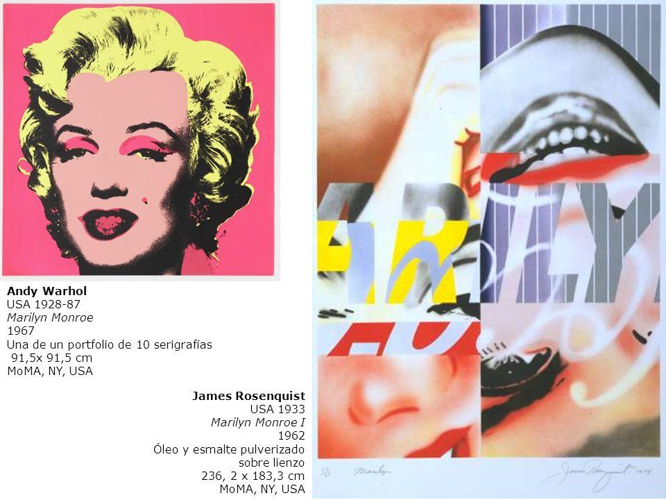 Andy Warhol USA 1928-87 Marilyn Monroe 1967 Una de un portfolio de 10 serigrafías 91,5x 91,5 cm MoMA, NY, USA James Rosenquist USA 1933 Marilyn Monroe