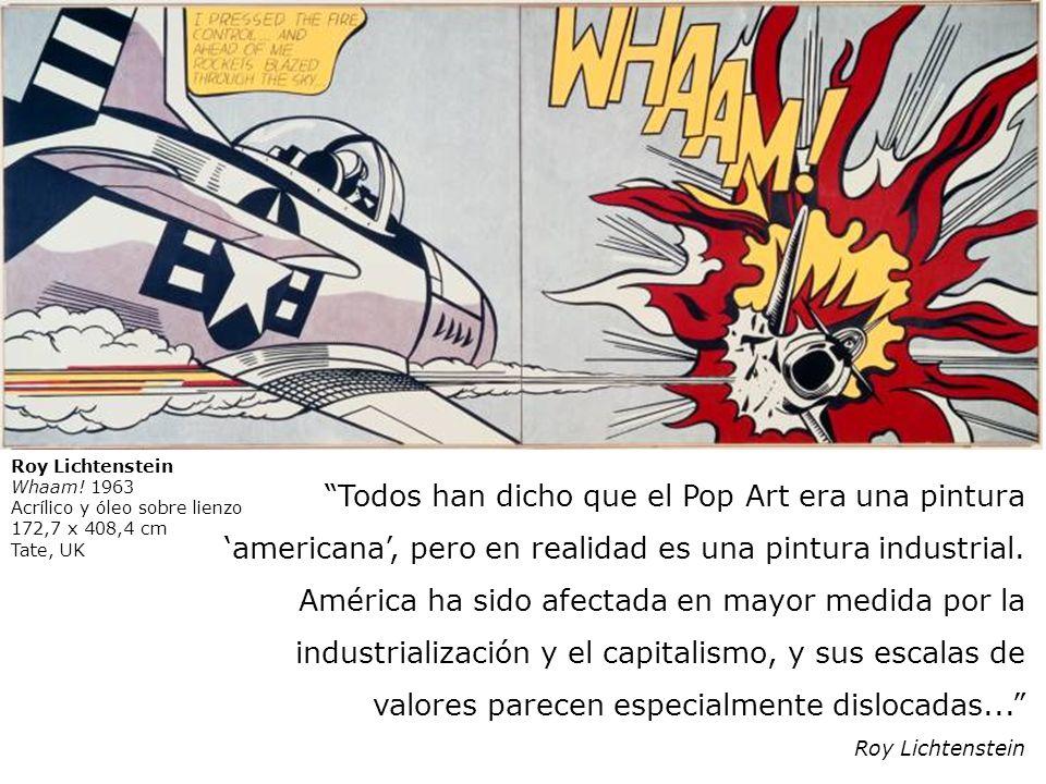 Todos han dicho que el Pop Art era una pintura americana, pero en realidad es una pintura industrial. América ha sido afectada en mayor medida por la
