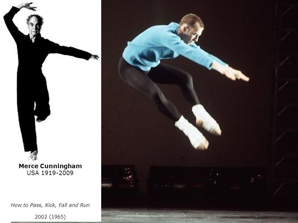 Merce Cunningham USA 1919-2009 How to Pass, Kick, Fall and Run 2002 (1965)