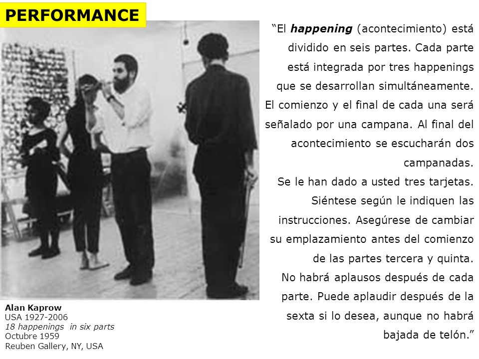 El happening (acontecimiento) está dividido en seis partes. Cada parte está integrada por tres happenings que se desarrollan simultáneamente. El comie