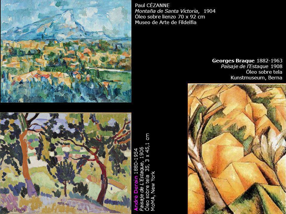 Paul CÉZANNE Montaña de Santa Victoria, 1904 Óleo sobre lienzo 70 x 92 cm Museo de Arte de Fildelfia Georges Braque 1882-1963 Paisaje de lEstaque 1908