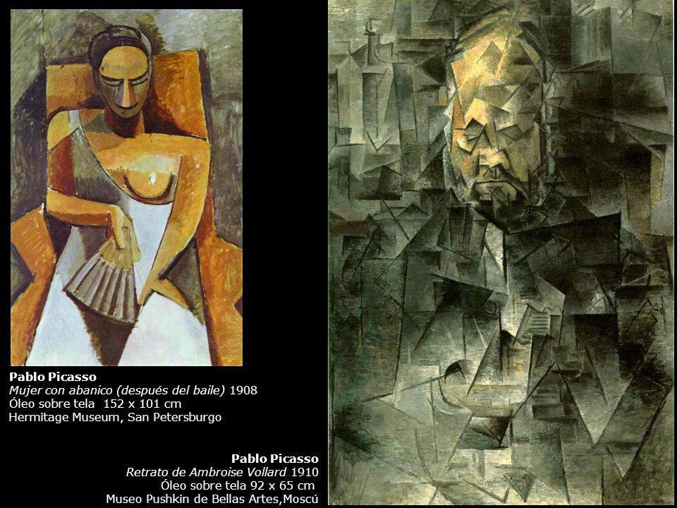 Pablo Picasso Retrato de Ambroise Vollard 1910 Óleo sobre tela 92 x 65 cm Museo Pushkin de Bellas Artes,Moscú Pablo Picasso Mujer con abanico (después