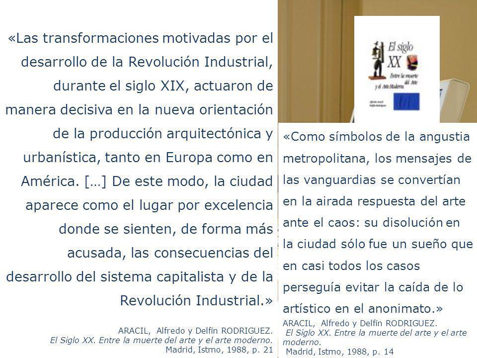 Alfredo Aracil Madrid 1954 Delfín Rodríguez «Las transformaciones motivadas por el desarrollo de la Revolución Industrial, durante el siglo XIX, actua