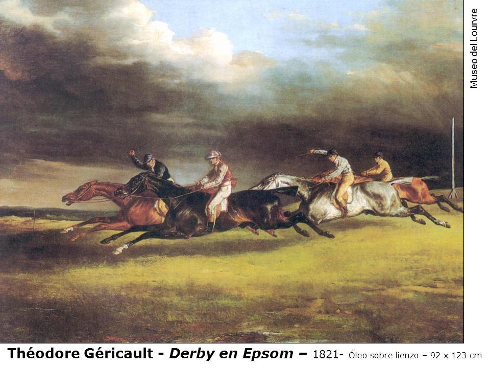 Théodore Géricault - Derby en Epsom – 1821- Óleo sobre lienzo – 92 x 123 cm Museo del Lourvre
