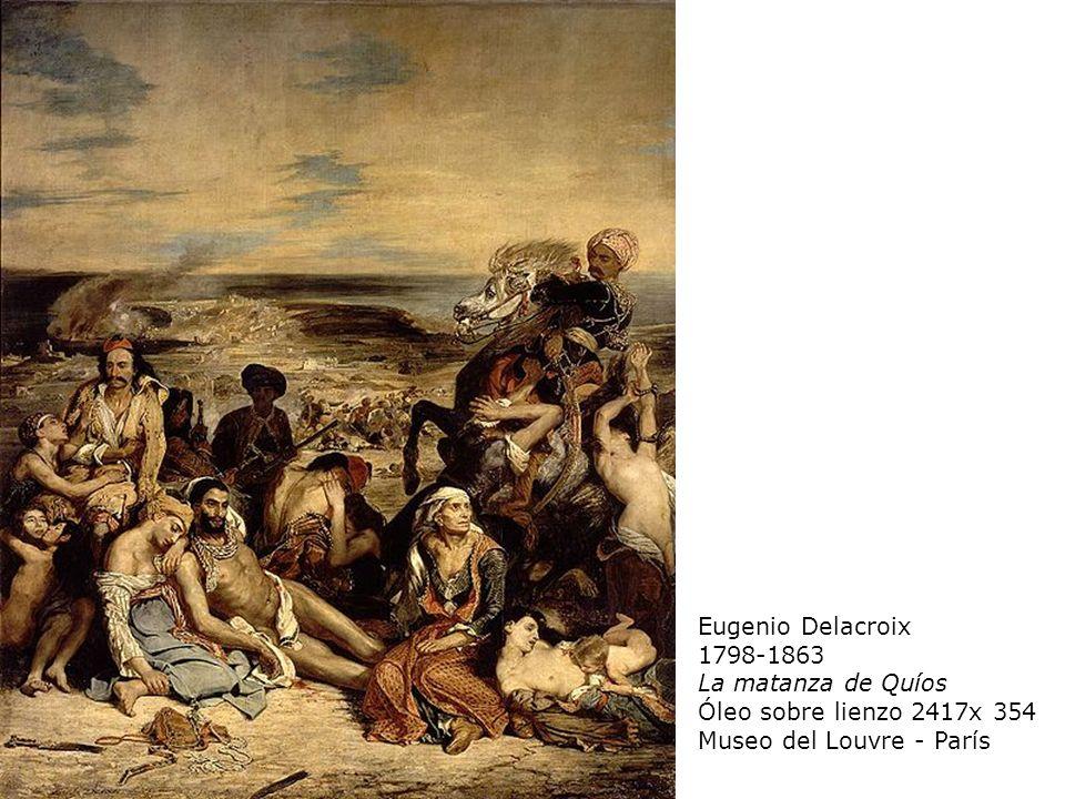Eugenio Delacroix 1798-1863 La matanza de Quíos Óleo sobre lienzo 2417x 354 Museo del Louvre - París