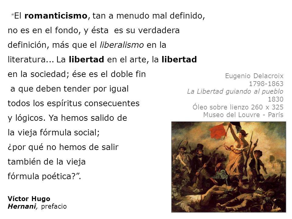 El romanticismo, tan a menudo mal definido, no es en el fondo, y ésta es su verdadera definición, más que el liberalismo en la literatura...