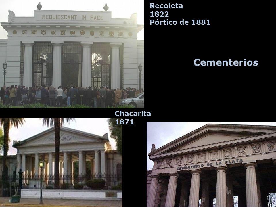 Cementerios Recoleta 1822 Pórtico de 1881 Chacarita 1871
