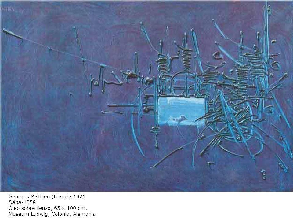 Georges Mathieu (Francia 1921 Dâna-1958 Óleo sobre lienzo, 65 x 100 cm. Museum Ludwig, Colonia, Alemania