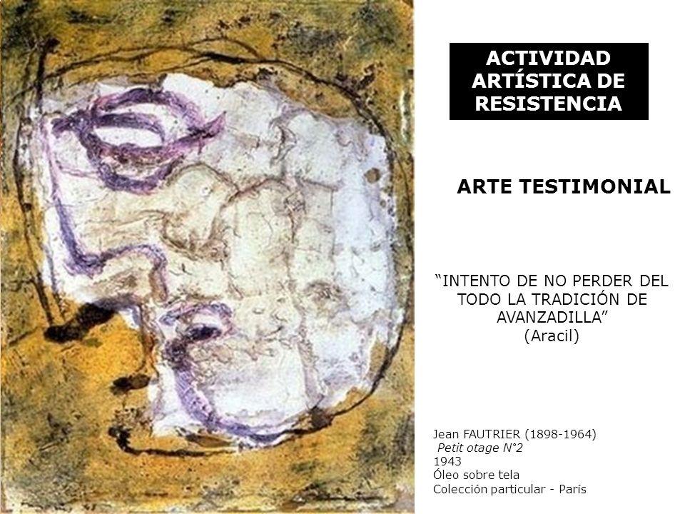 Jean FAUTRIER (1898-1964) Petit otage N°2 1943 Óleo sobre tela Colección particular - París ACTIVIDAD ARTÍSTICA DE RESISTENCIA ARTE TESTIMONIAL INTENT