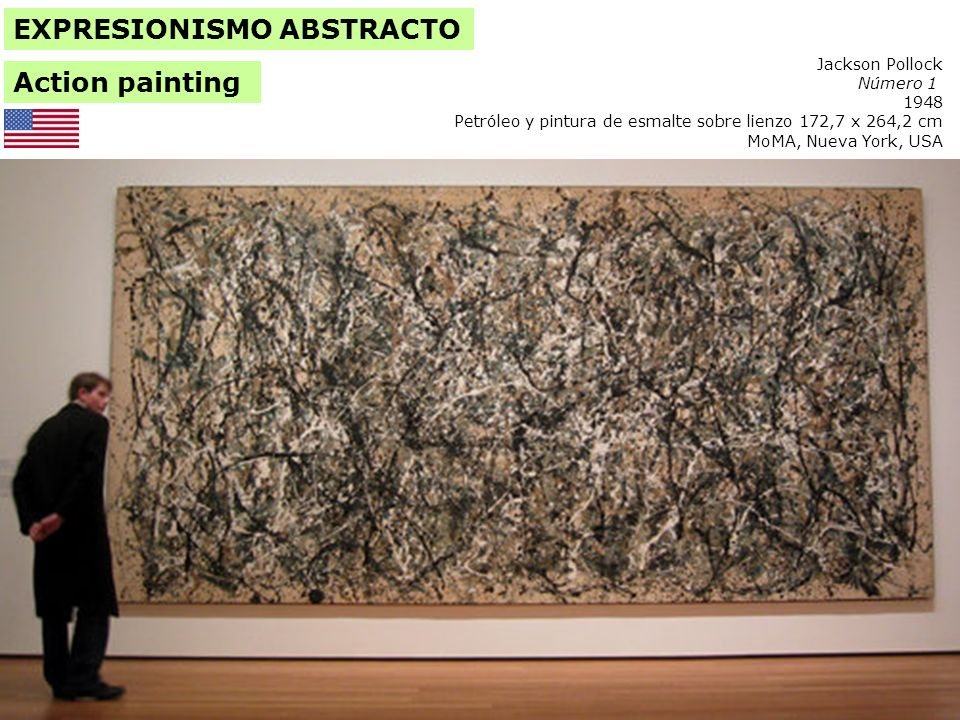 Jackson Pollock Número 1 1948 Petróleo y pintura de esmalte sobre lienzo 172,7 x 264,2 cm MoMA, Nueva York, USA EXPRESIONISMO ABSTRACTO Action paintin