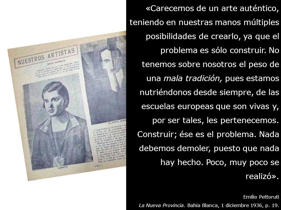 Índice; revista quincenal de cultura artística y literaria. Bahía Blanca, año 1, n° 6, 26 noviembre 1927, pp. 8-9. «Carecemos de un arte auténtico, te