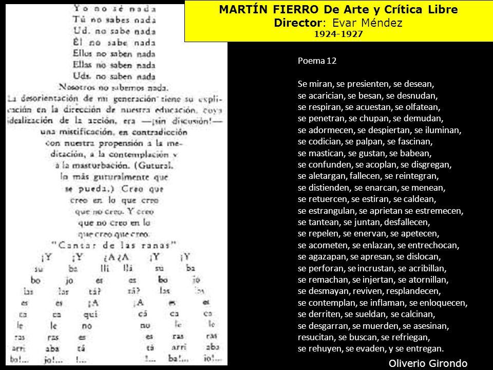 Oliverio Girondo MARTÍN FIERRO De Arte y Crítica Libre Director: Evar Méndez 1924-1927 Poema 12 Se miran, se presienten, se desean, se acarician, se b