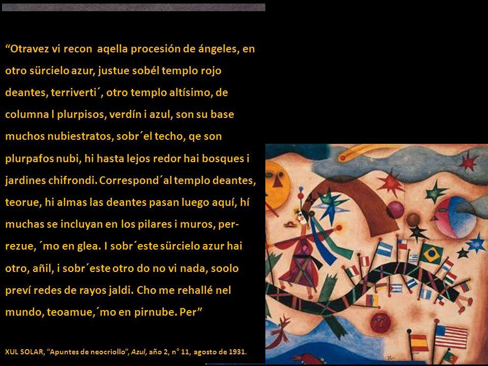 Xul Solar Reptil que sube, 1920 Acuarela 10 x 23.5 cm Museo Xul Solar, Buenos Aires Xul Solar Drago, 1927 Acuarela 25.5 x 32 cm Museo Xul Solar, Bueno