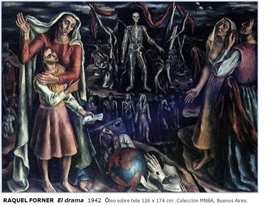 RAQUEL FORNER El drama 1942 Ó leo sobre tela 126 x 174 cm.Colección MNBA, Buenos Aires.