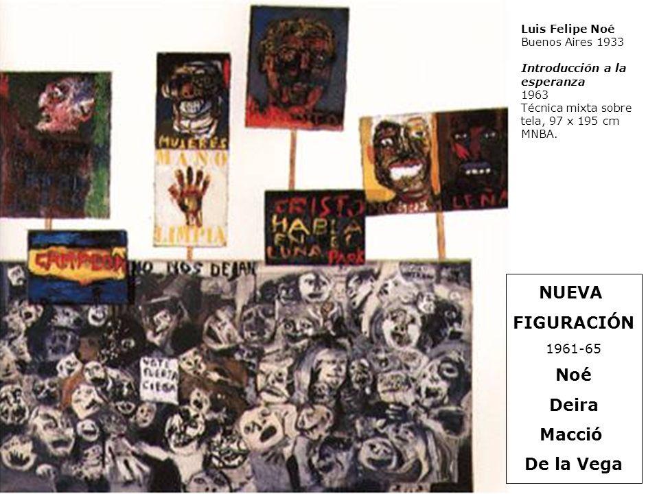 Luis Felipe Noé Buenos Aires 1933 Introducción a la esperanza 1963 Técnica mixta sobre tela, 97 x 195 cm MNBA. NUEVA FIGURACIÓN 1961-65 Noé Deira Macc