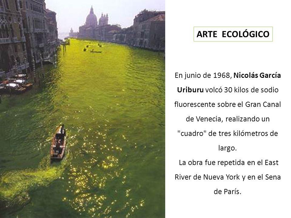 En junio de 1968, Nicolás García Uriburu volcó 30 kilos de sodio fluorescente sobre el Gran Canal de Venecia, realizando un