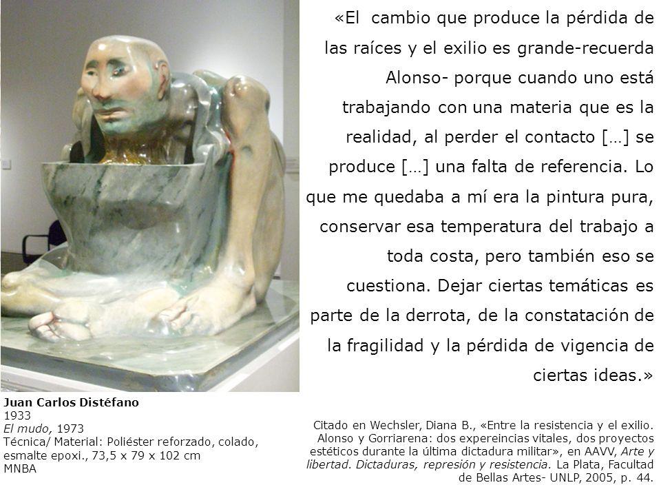 Carlos Alonso (Mendoza 1929) Carnicero n° 11 - 1972 «El cambio que produce la pérdida de las raíces y el exilio es grande-recuerda Alonso- porque cuan