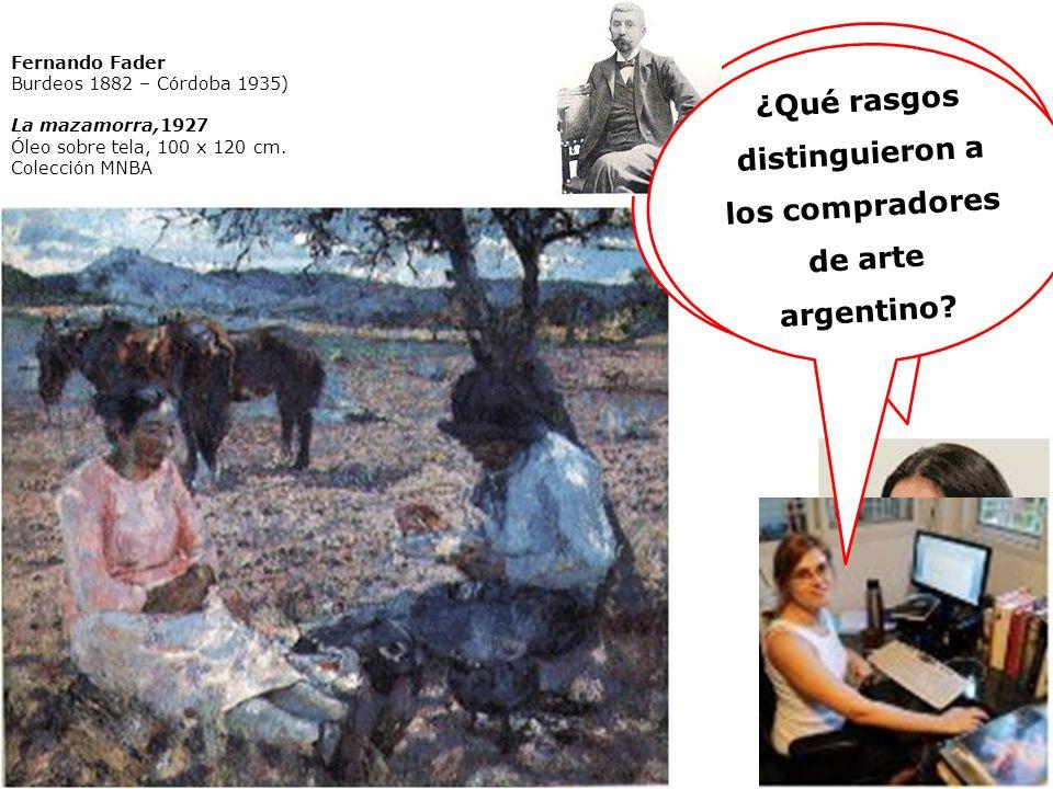 Fernando Fader Burdeos 1882 – Córdoba 1935) La mazamorra,1927 Óleo sobre tela, 100 x 120 cm. Colección MNBA ¿Es lícito etiquetar a Malharro o a Fader