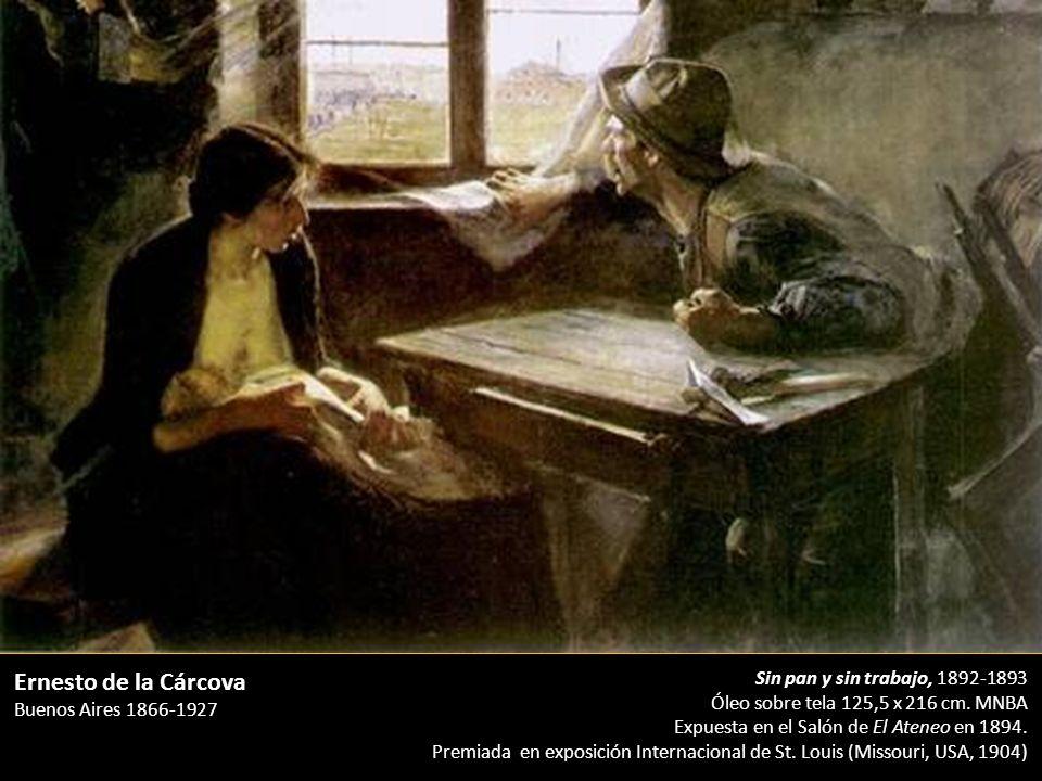 Sin pan y sin trabajo, 1892-1893 Óleo sobre tela 125,5 x 216 cm. MNBA Expuesta en el Salón de El Ateneo en 1894. Premiada en exposición Internacional