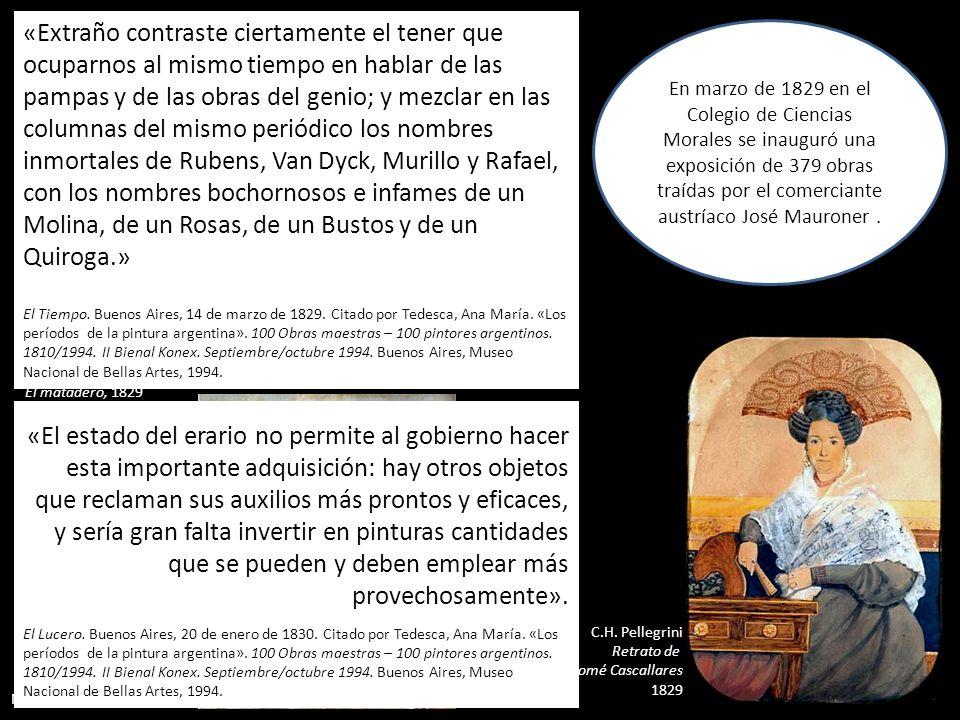 Charles Henri Pellegrini Saboya 1800- Buenos Aires 1875 El matadero, 1829 Acuarela C.H. Pellegrini Retrato de Salomé Cascallares 1829 «Extraño contras