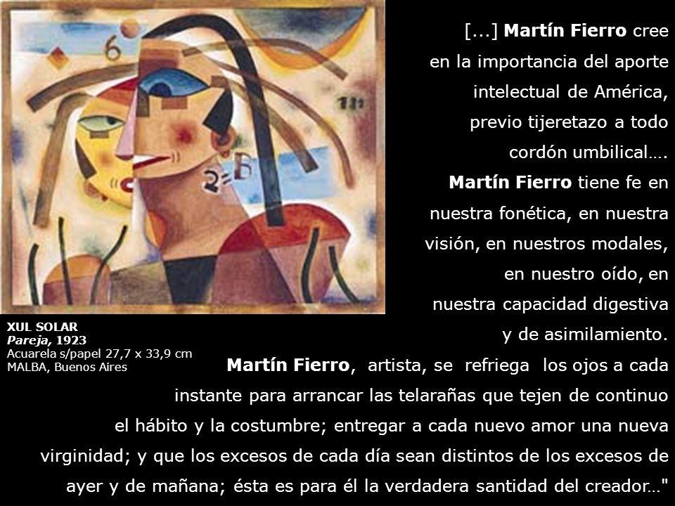 XUL SOLAR Pareja, 1923 Acuarela s/papel 27,7 x 33,9 cm MALBA, Buenos Aires [...] Martín Fierro cree en la importancia del aporte intelectual de Améric