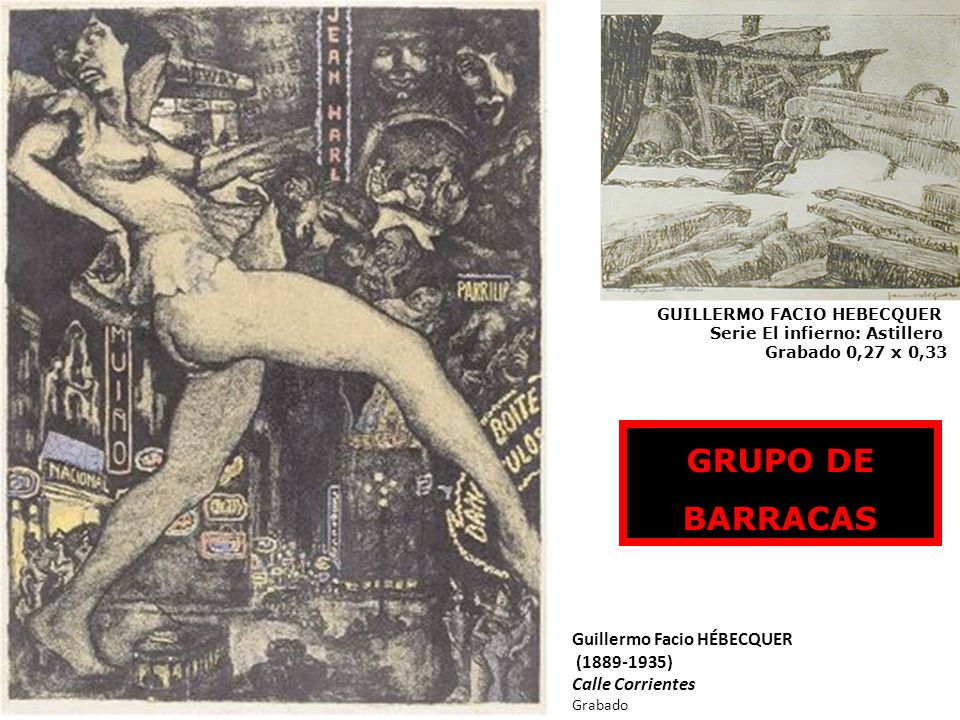 Guillermo Facio HÉBECQUER (1889-1935) Calle Corrientes Grabado GUILLERMO FACIO HEBECQUER Serie El infierno: Astillero Grabado 0,27 x 0,33 GRUPO DE BAR