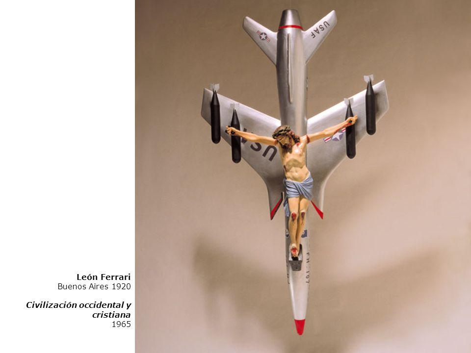 León Ferrari Buenos Aires 1920 Civilización occidental y cristiana 1965