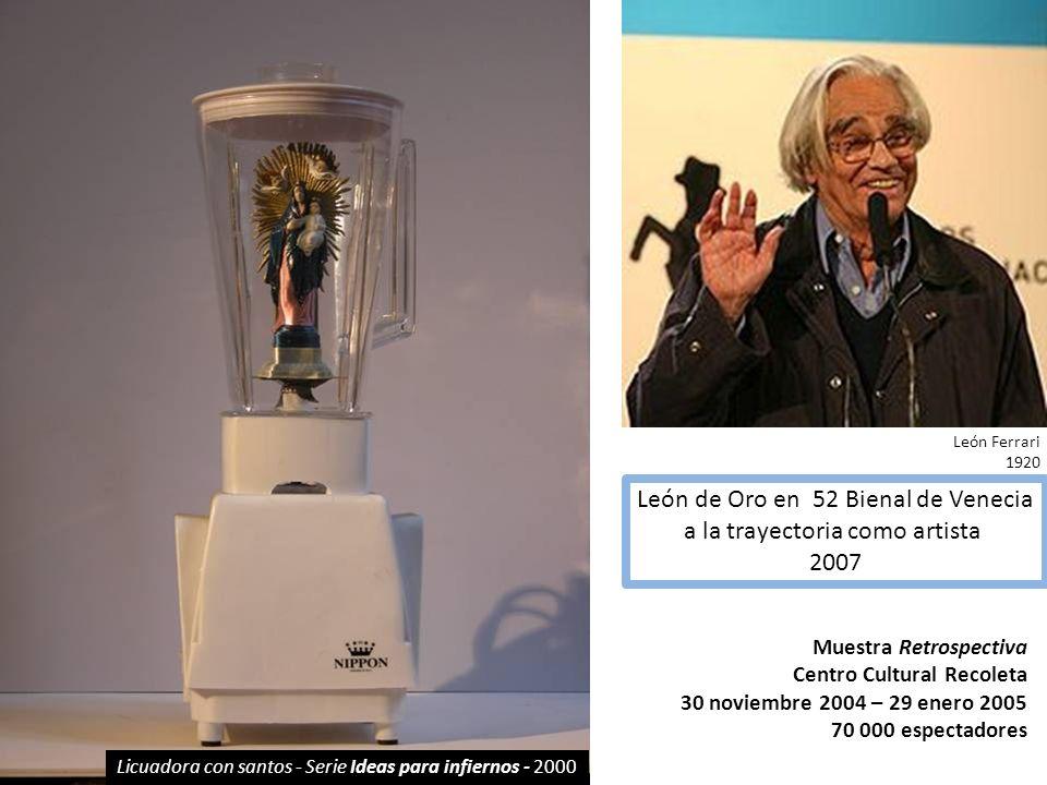 Licuadora con santos - Serie Ideas para infiernos - 2000 Muestra Retrospectiva Centro Cultural Recoleta 30 noviembre 2004 – 29 enero 2005 70 000 espec