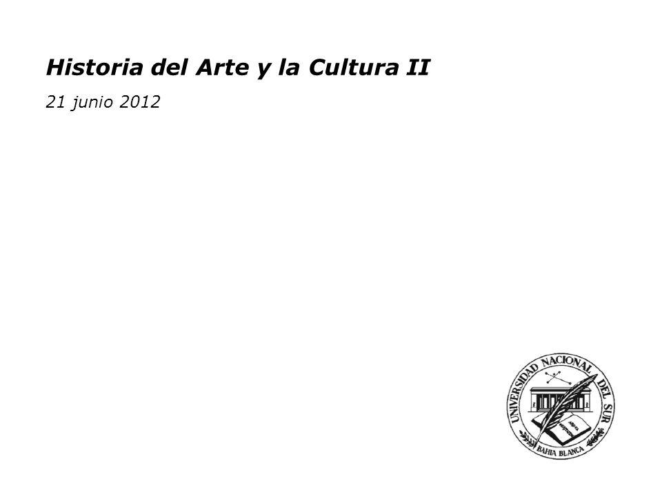 Historia del Arte y la Cultura II 21 junio 2012