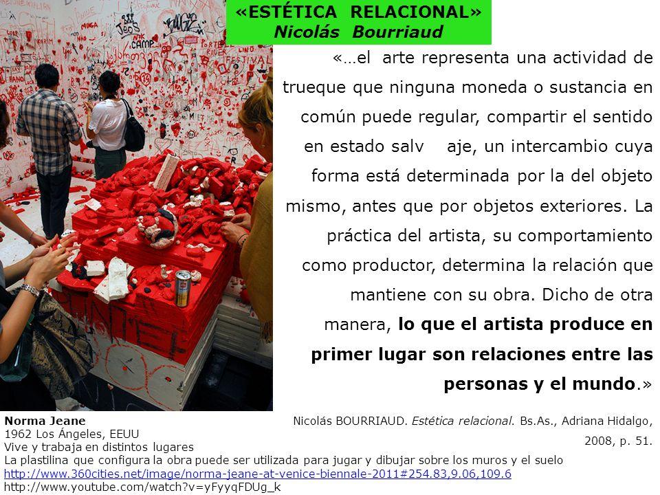 «…el arte representa una actividad de trueque que ninguna moneda o sustancia en común puede regular, compartir el sentido en estado salv aje, un inter