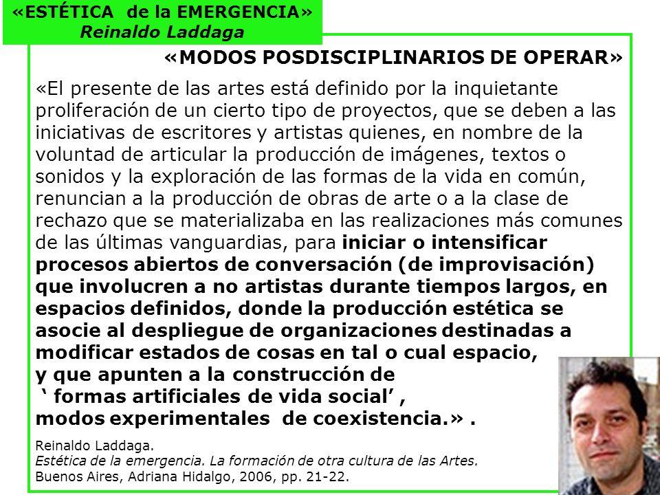 «MODOS POSDISCIPLINARIOS DE OPERAR» «El presente de las artes está definido por la inquietante proliferación de un cierto tipo de proyectos, que se de