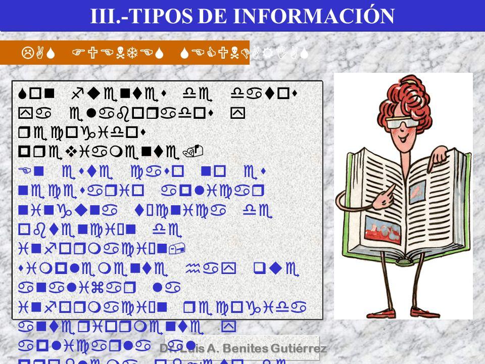 Dr. Luis A. Benites Gutiérrez III.-TIPOS DE INFORMACIÓN