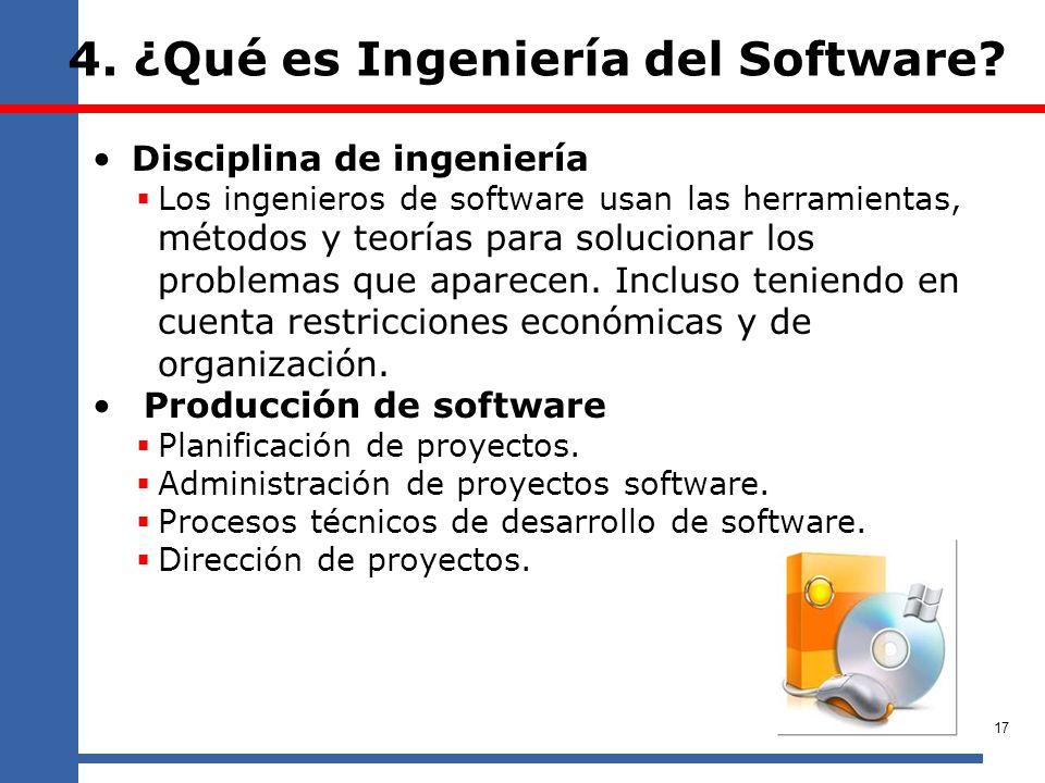 4. ¿Qué es Ingeniería del Software? Disciplina de ingeniería Los ingenieros de software usan las herramientas, métodos y teorías para solucionar los p