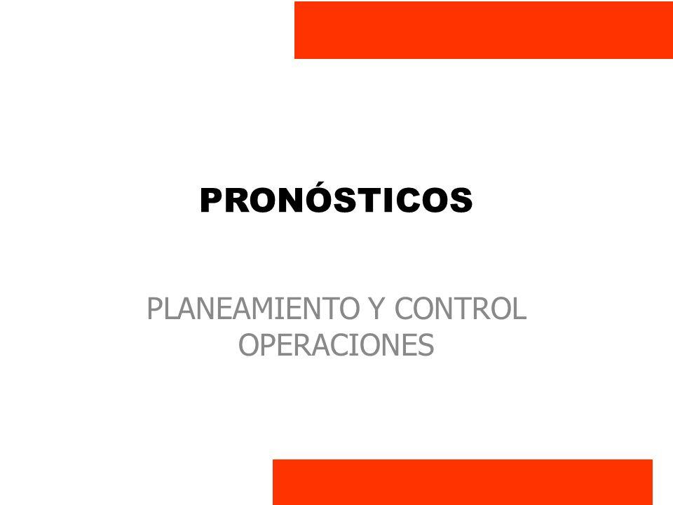 PRONÓSTICOS PLANEAMIENTO Y CONTROL OPERACIONES