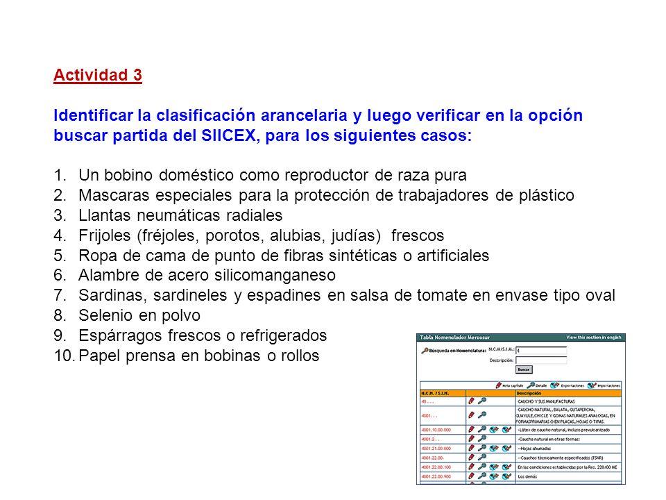 Actividad 3 Identificar la clasificación arancelaria y luego verificar en la opción buscar partida del SIICEX, para los siguientes casos: 1.Un bobino