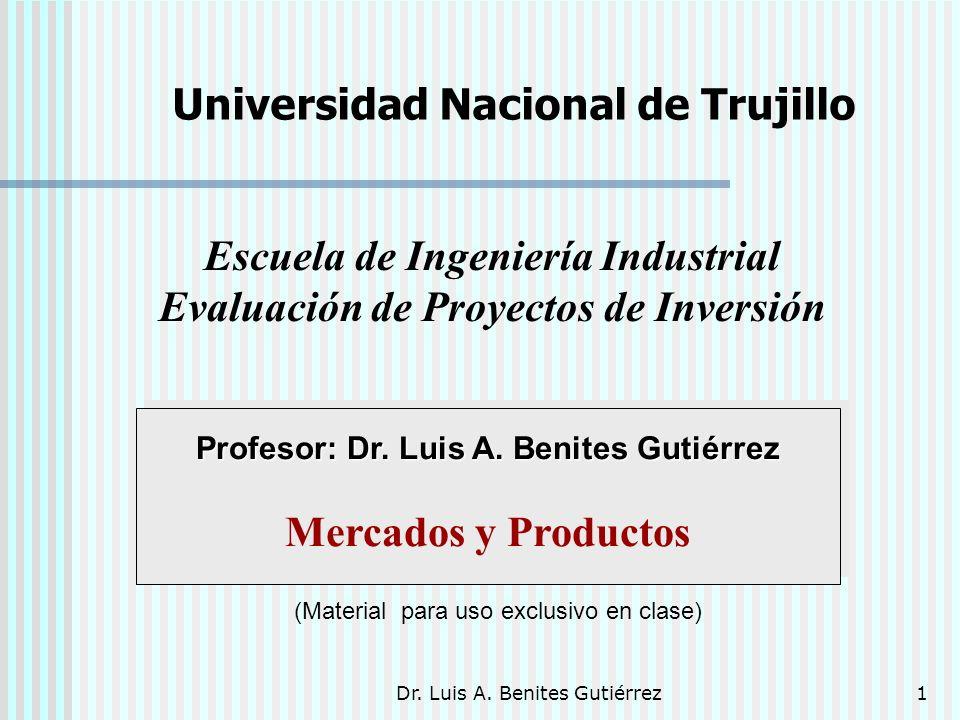 Dr. Luis A. Benites Gutiérrez1 Profesor: Dr. Luis A. Benites Gutiérrez Profesor: Dr. Luis A. Benites Gutiérrez Mercados y Productos (Material para uso