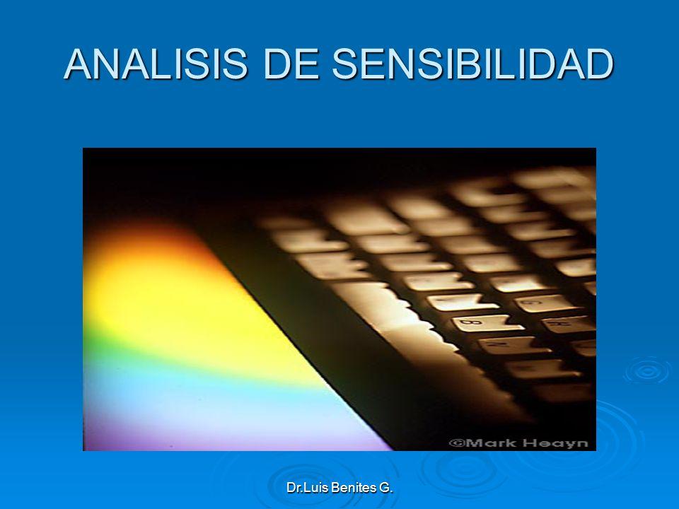 ANALISIS DE SENSIBILIDAD Dr.Luis Benites G.