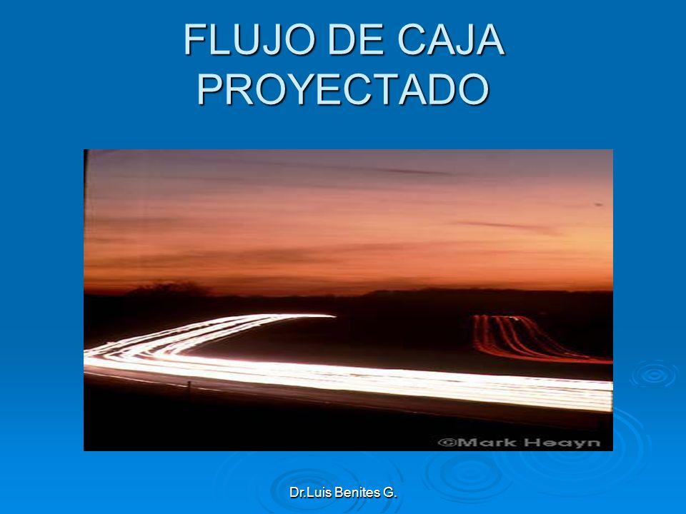 FLUJO DE CAJA PROYECTADO Dr.Luis Benites G.