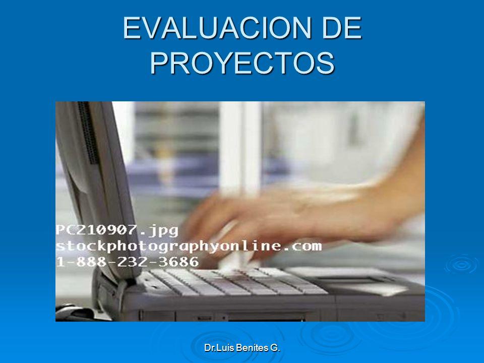 EVALUACION DE PROYECTOS Dr.Luis Benites G.
